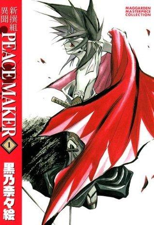 新撰組異聞 PEACE MAKER 1 (マッグガーデンコミックス)  by  黒乃奈々絵