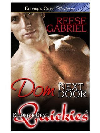 Dom Next Door  by  Reese Gabriel