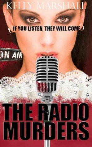 The Radio Murders: A Novel  by  Kelly   Marshall