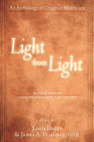 Light from Light (Second Edition): An Anthology of Christian Mysticism  by  Louis Dupré