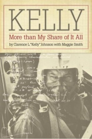 Kelly: More Than My Share of It All  by  Clarence L. Johnson