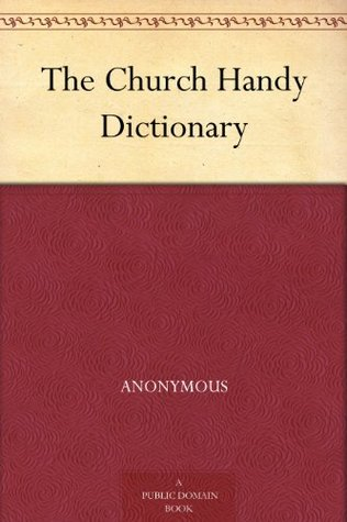 The Church Handy Dictionary Anonymous