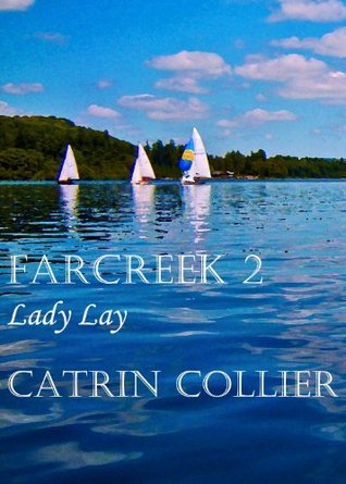 FARCREEK TRILOGY 2 LADY LAY  by  Catrin Collier
