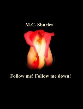 Follow me! Follow me down! Cristina M. Sburlea