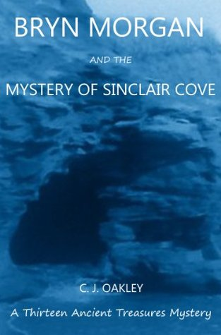 Bryn Morgan and the Mystery of Sinclair Cove  by  C.J. Oakley