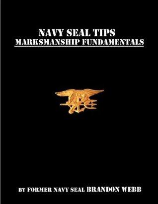 Navy SEAL Tips: Fundamentals of Marksmanship Brandon Webb