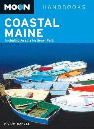 Moon Coastal Maine: Including Acadia National Park (Moon Handbooks)  by  Hilary Nangle
