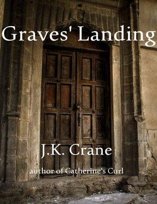 Graves Landing J.K. Crane