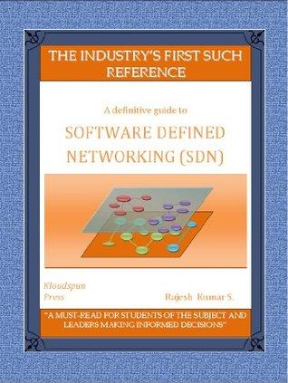 Software Defined Networking (SDN) - a definitive guide Rajesh Kumar Sundararajan