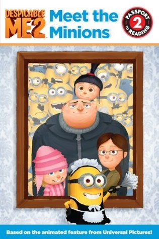 Despicable Me 2: Meet the Minions: 1 (Passport to Reading Level 2)  by  Lucy Rosen