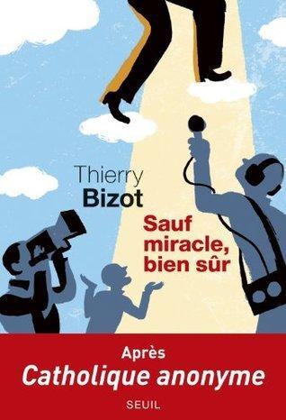 Sauf miracle, bien sûr (Cadre Rouge)  by  Thierry Bizot