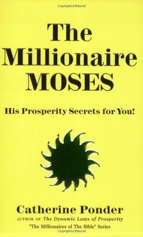 The Millionaire Moses: His Prosperity Secrets for You! (Millionaires of the Bible Series) Catherine Ponder