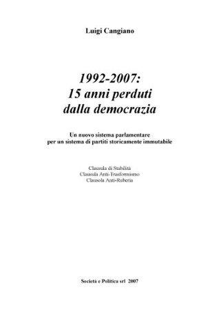 1992-2007:15 anni perduti dalla democrazia  by  Luigi Cangiano