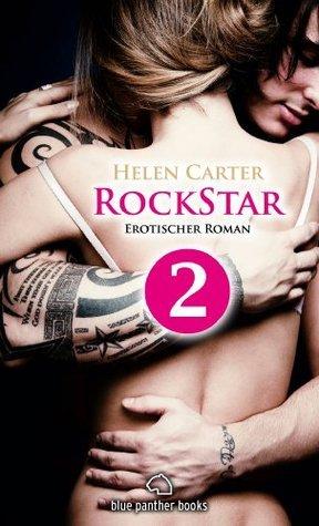 Rockstar - Teil 2 | Erotischer Roman: Sex, Leidenschaft, Erotik und Lust  by  Helen Carter