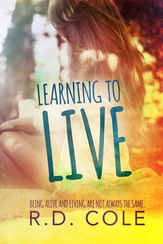 Learning to Live (Learning, #1) R.D. Cole