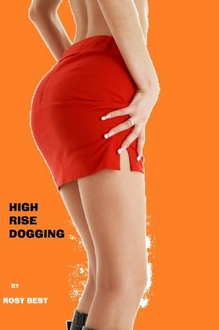 High Rise Dogging  by  Rosy Best