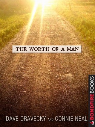 The Worth of a Man  by  Connie Neal|| Dave Dravecky