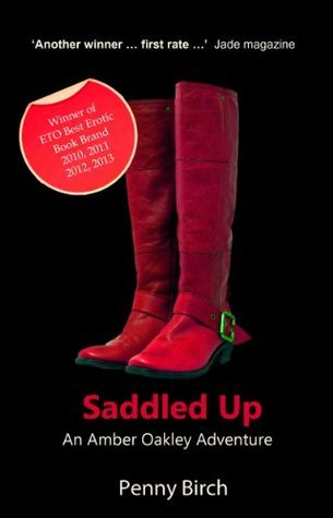 Saddled up - An Amber Oakley Erotic Adventure  by  Penny Birch