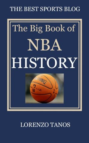 NBA History and Trivia (The Best Sports Trivia Books)  by  Lorenzo Tanos