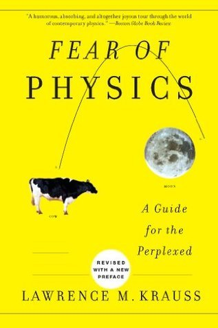 Fear of Physics Lawrence M. Krauss