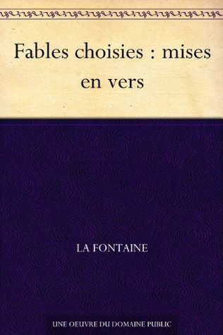 Fables choisies : mises en vers Jean de La Fontaine