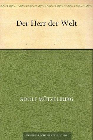 Der Herr der Welt  by  Adolf Mützelburg
