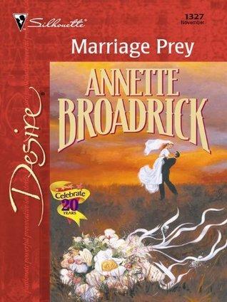 Marriage Prey (Desire, 1327)  by  Annette Broadrick