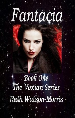 Fantacia - The beginning (The Voxian Series)  by  Ruth Watson-Morris