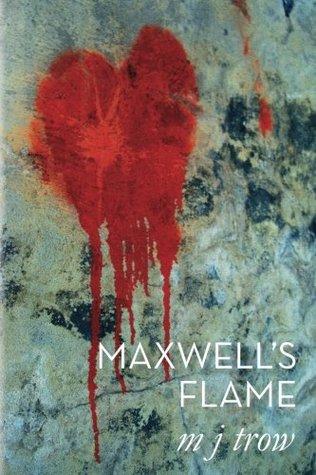 Maxwells Flame M.J. Trow