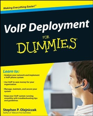VoIP Deployment For Dummies  by  Stephen P. Olejniczak