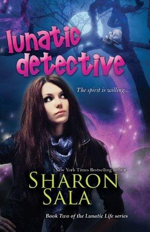 Lunatic Detective Sharon Sala