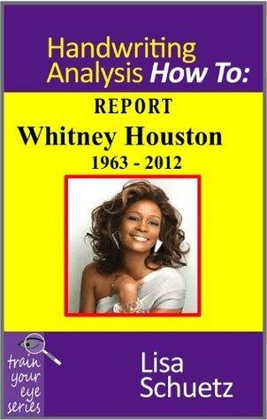 Whitney Houston Handwriting Report Lisa Schuetz