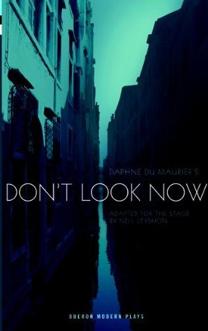 Dont Look Now  by  Nell Leyshon