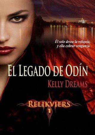 El legado de Odín (Relikviers, #1) Kelly Dreams