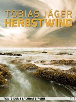 Herbstwind (Beachrats: Teil 2) (German Edition)  by  Tobias Jäger