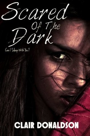 Scared Of The Dark  by  Clair Donaldson