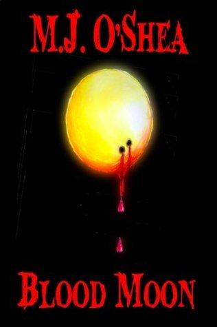 Blood Moon (Moon Books) M.J. OShea