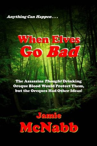 When Elves Go Bad  by  Jamie McNabb