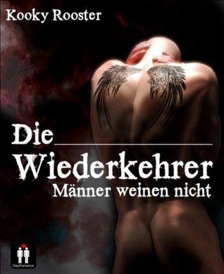 Die Wiederkehrer: Männer weinen nicht  by  Kooky Rooster