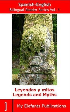 Leyendas y mitos - Legends and myths (Translated) (Bilingual Reader Series) My Elefants Publications staff