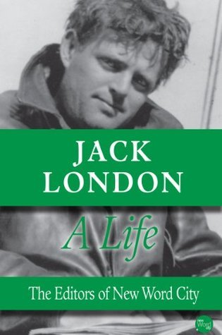 Jack London, A Life  by  New Word City