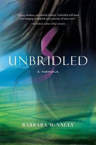 Unbridled : A Memoir Barbara McNally