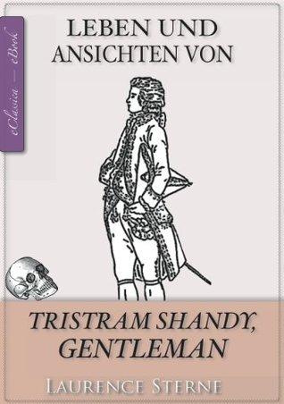 Tristram Shandy (Jubiläumsausgabe zum 300. Geburtstag des Autors)  by  Laurence Sterne