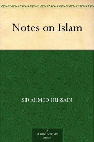 Notes on Islam Khaja Muhammad Hussain