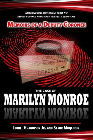 Memoirs of a Deputy Coroner: The Case of Marilyn Monroe  by  Grandison Jr., Lionel