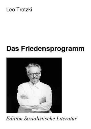 Das Friedensprogramm (Edition Sozialistische Literatur) Leon Trotsky
