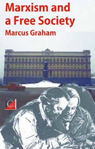 Marxism and a Free Society Marcus Graham