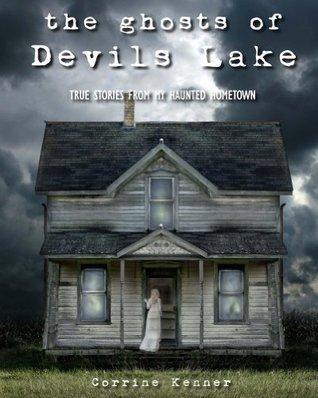 The Ghosts of Devils Lake Corrine Kenner