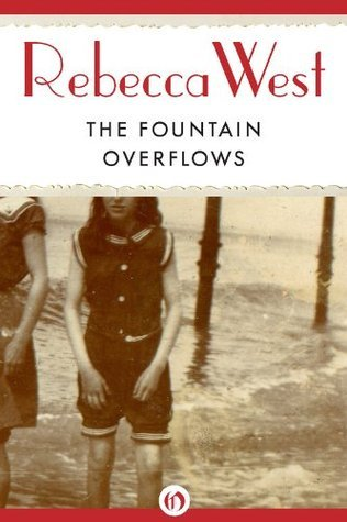 The Fountain Overflows (The Saga of the Century)  by  Rebecca West