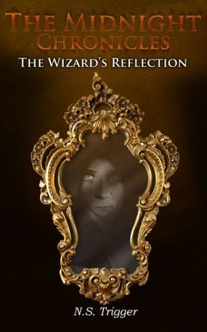 The Midnight Chronicles - The Wizards Reflection Neil Trigger